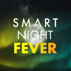 SMART NIGHT FEVER – Seară de club la tine acasă
